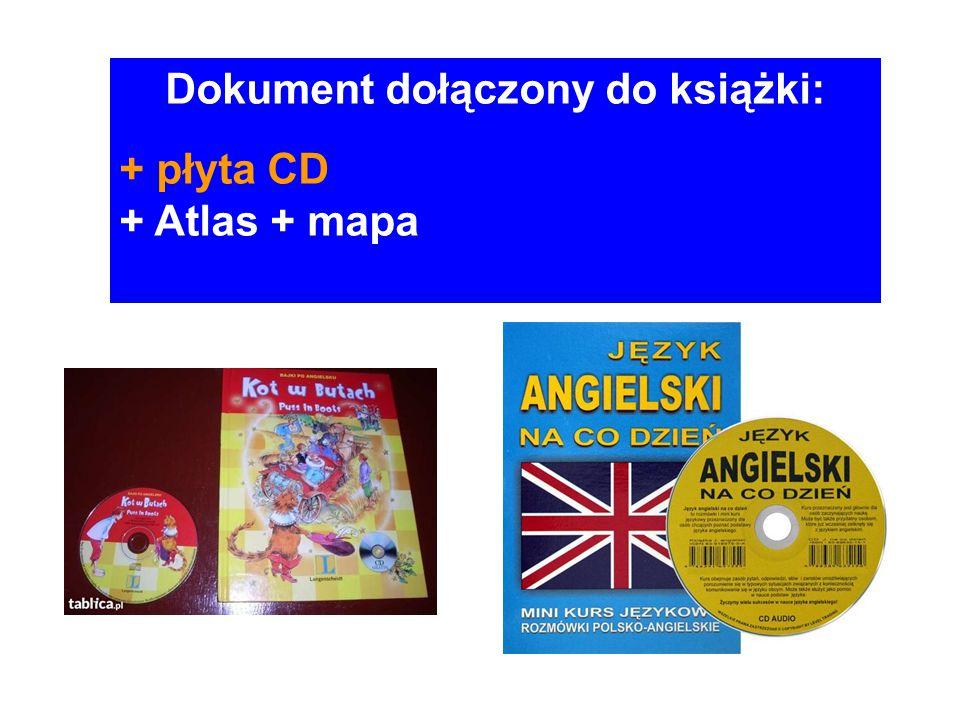 Dokument dołączony do książki: + płyta CD + Atlas + mapa
