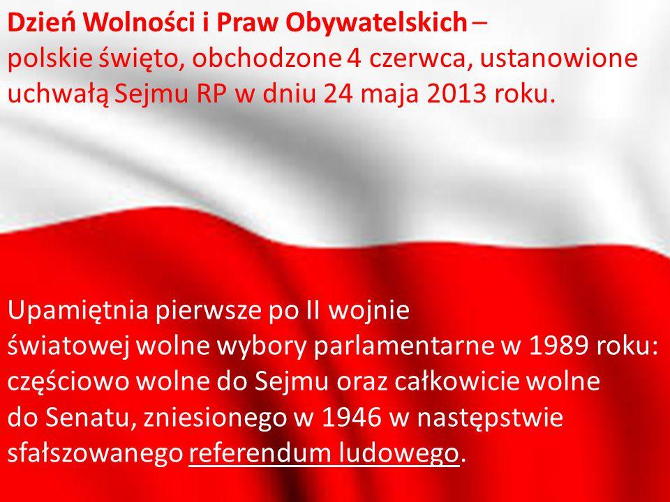 Dzień Wolności i Praw Obywatelskich – polskie święto, obchodzone 4 czerwca, ustanowione uchwałą Sejmu RP w dniu 24 maja 2013 roku. Upamiętnia pierwsze