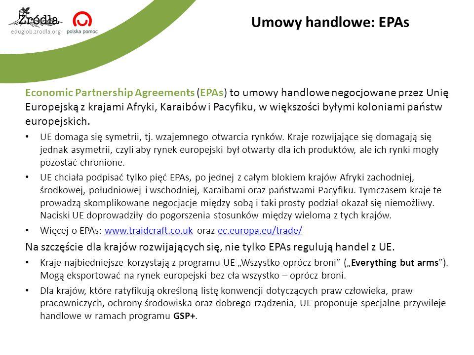 eduglob.zrodla.org Economic Partnership Agreements (EPAs) to umowy handlowe negocjowane przez Unię Europejską z krajami Afryki, Karaibów i Pacyfiku, w