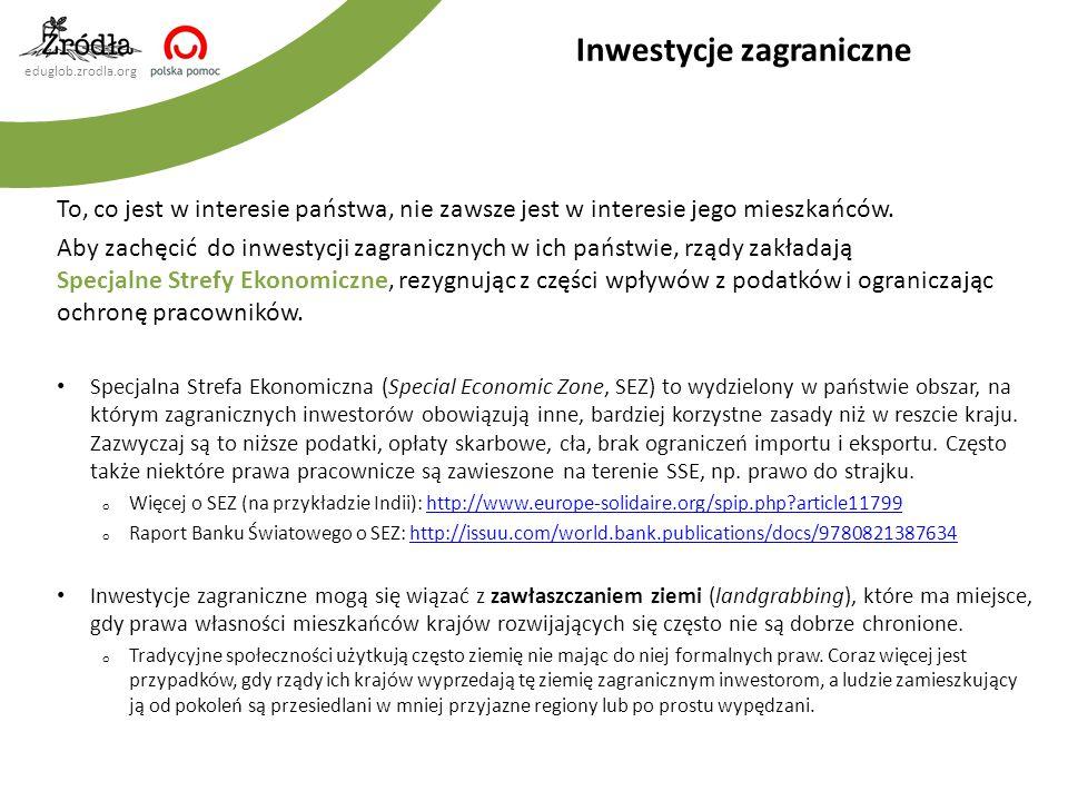 eduglob.zrodla.org To, co jest w interesie państwa, nie zawsze jest w interesie jego mieszkańców. Aby zachęcić do inwestycji zagranicznych w ich państ
