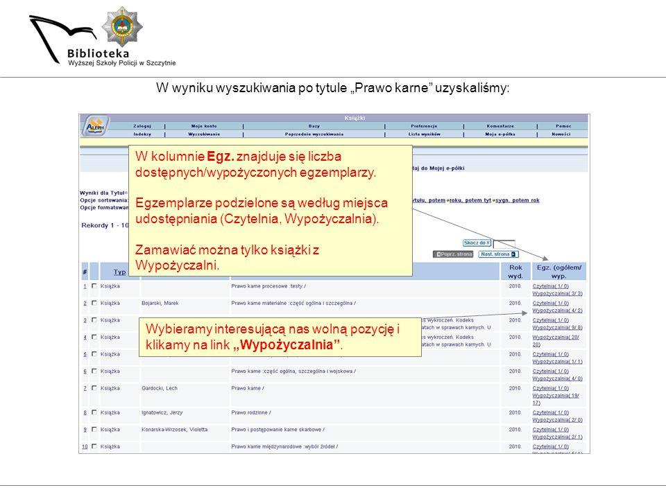 """W wyniku wyszukiwania po tytule """"Prawo karne"""" uzyskaliśmy: W kolumnie Egz. znajduje się liczba dostępnych/wypożyczonych egzemplarzy. Egzemplarze podzi"""