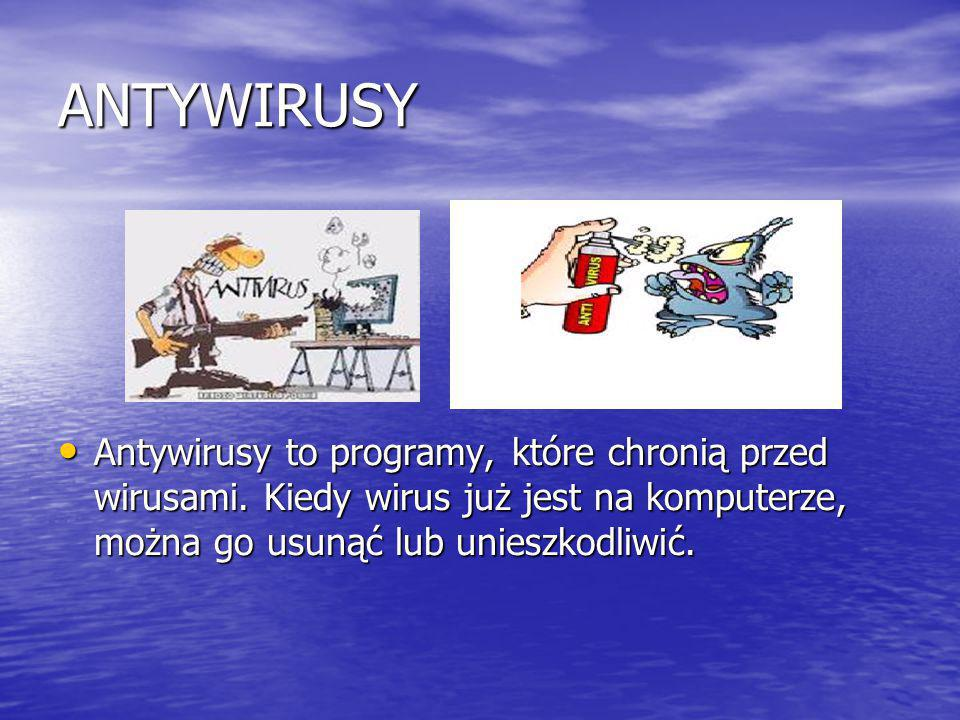 ANTYWIRUSY Antywirusy to programy, które chronią przed wirusami.