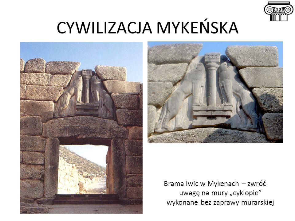 """CYWILIZACJA MYKEŃSKA Brama lwic w Mykenach – zwróć uwagę na mury """"cyklopie"""" wykonane bez zaprawy murarskiej"""