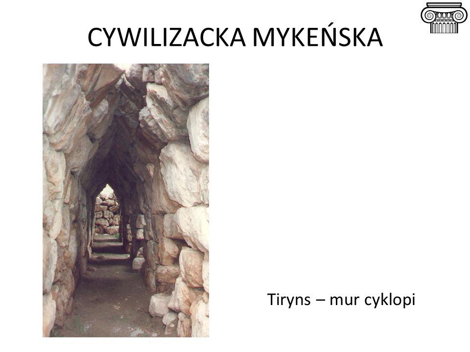 CYWILIZACKA MYKEŃSKA Tiryns – mur cyklopi