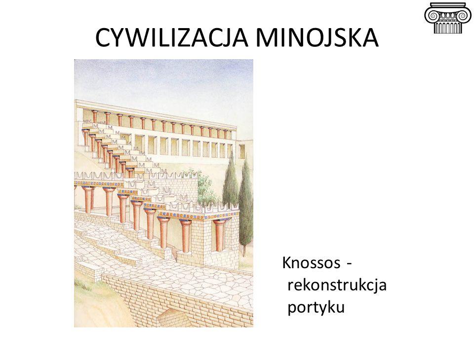 CYWILIZACJA MINOJSKA Knossos - rekonstrukcja portyku