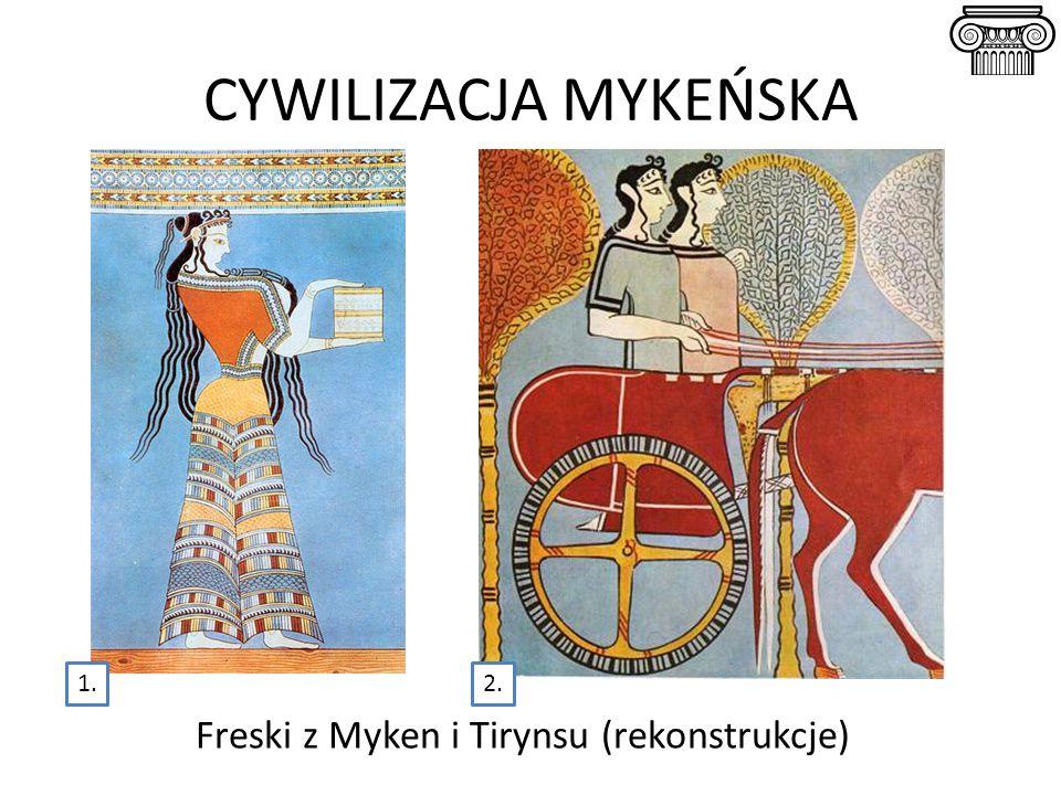 CYWILIZACJA MYKEŃSKA Freski z Myken i Tirynsu (rekonstrukcje) 1.2.