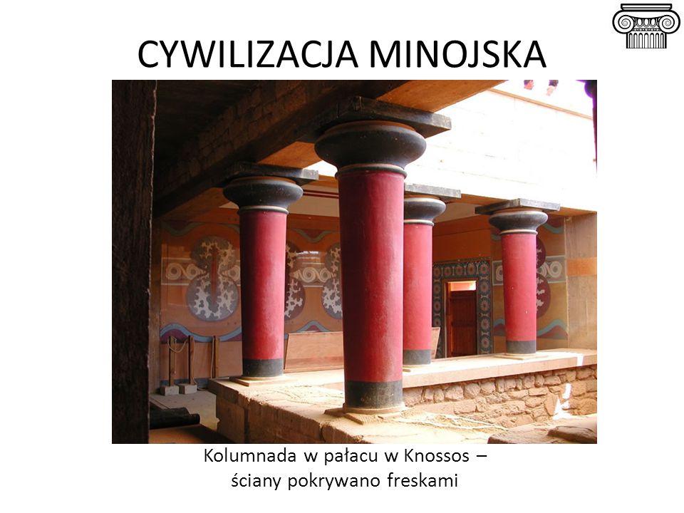 CYWILIZACJA MINOJSKA Kolumnada w pałacu w Knossos – ściany pokrywano freskami