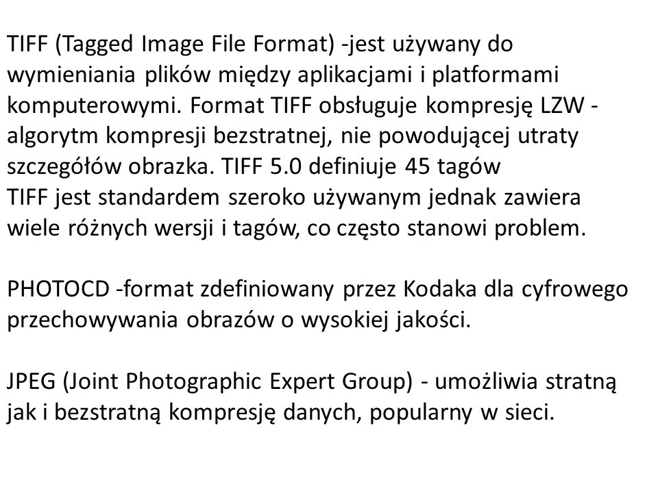 GIF (Graphics Interchange Format) - umożliwia niezależną sprzętowo, transmisję grafiki online. Obrazy są kompresowane metodą Lempela-Ziva. PNG (Portab