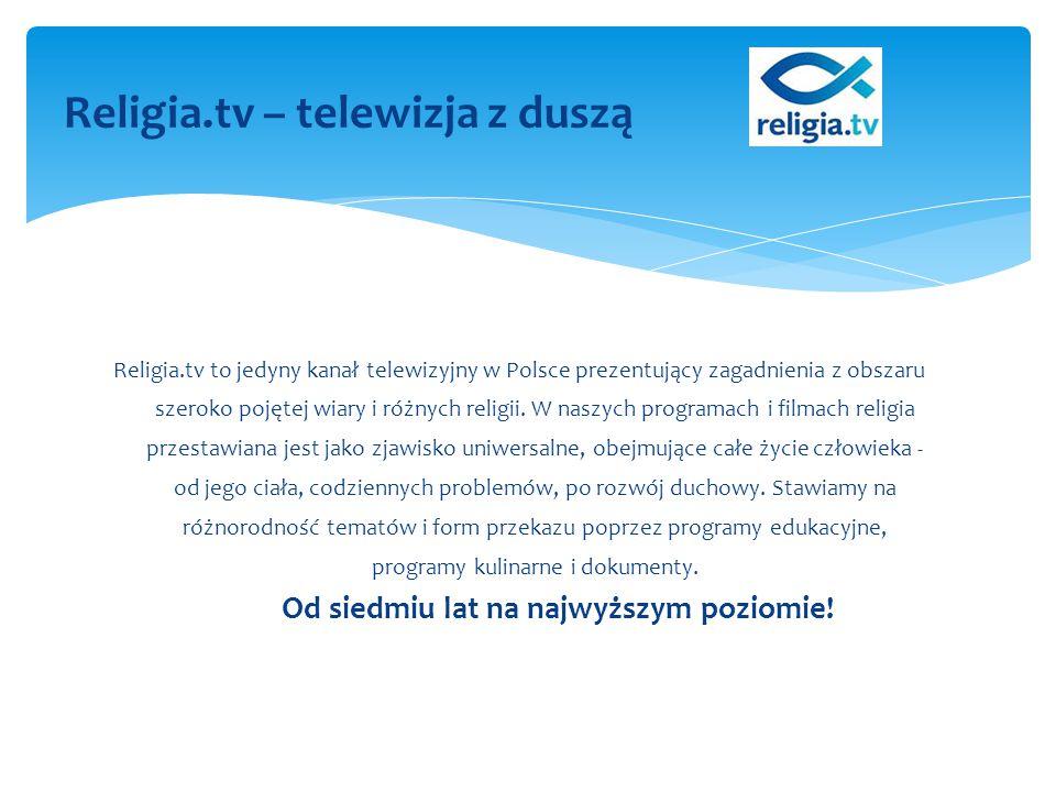 Religia.tv to jedyny kanał telewizyjny w Polsce prezentujący zagadnienia z obszaru szeroko pojętej wiary i różnych religii. W naszych programach i fil