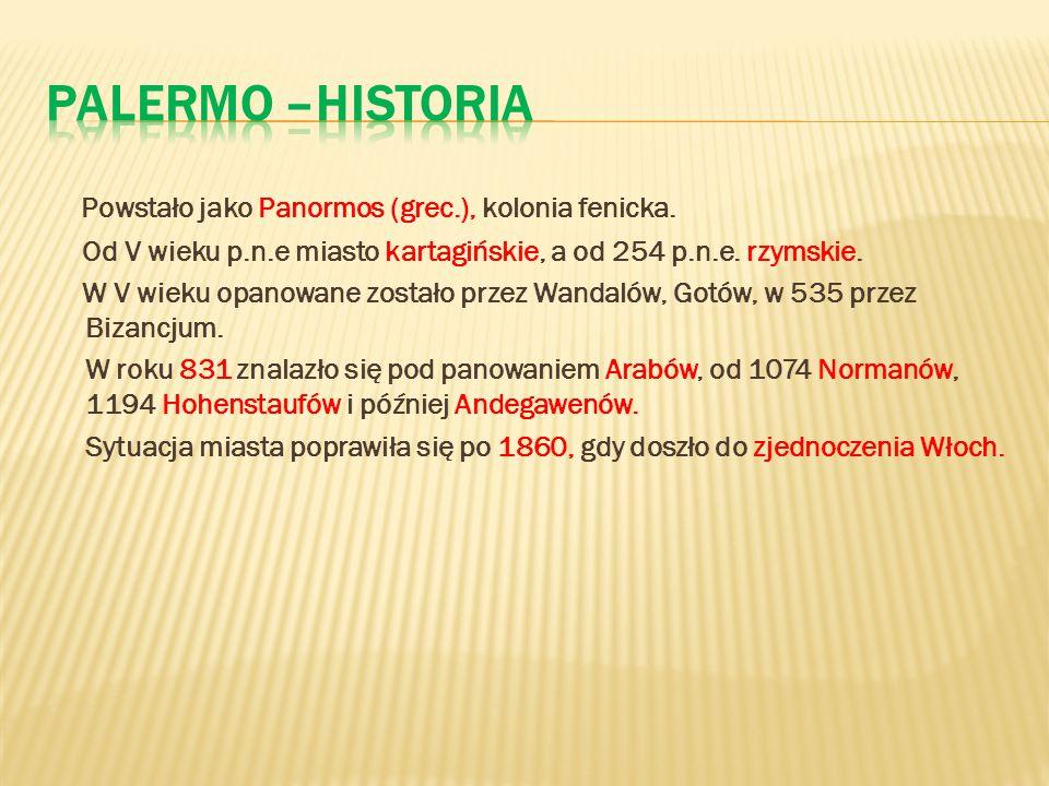 Powstało jako Panormos (grec.), kolonia fenicka. Od V wieku p.n.e miasto kartagińskie, a od 254 p.n.e. rzymskie. W V wieku opanowane zostało przez Wan