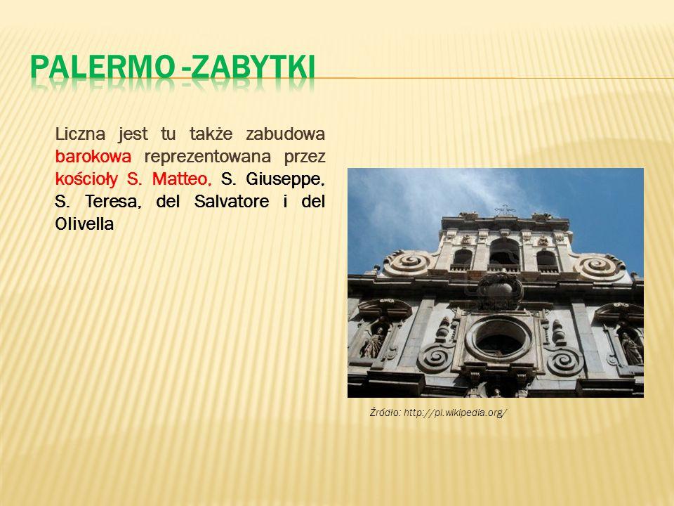 Liczna jest tu także zabudowa barokowa reprezentowana przez kościoły S. Matteo, S. Giuseppe, S. Teresa, del Salvatore i del Olivella Źródło: http://pl