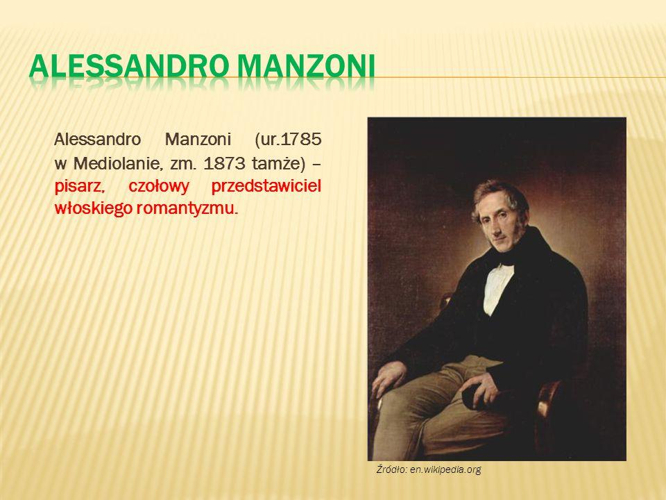 Alessandro Manzoni (ur.1785 w Mediolanie, zm. 1873 tamże) – pisarz, czołowy przedstawiciel włoskiego romantyzmu. Źródło: en.wikipedia.org