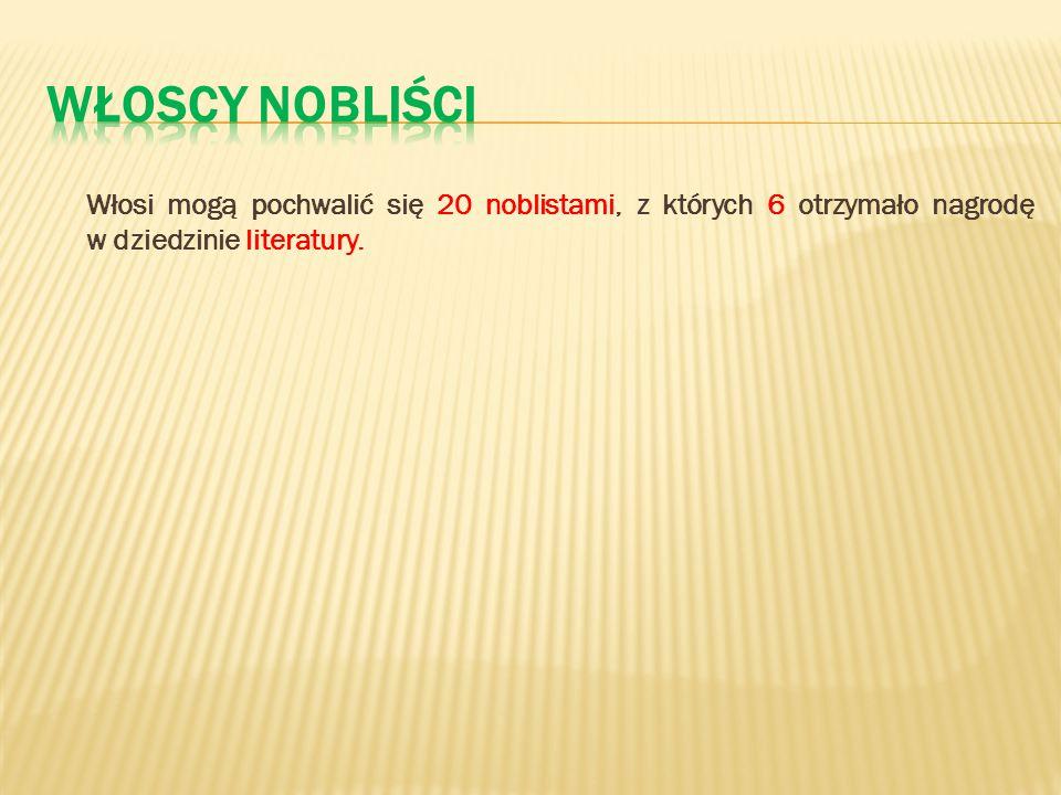 Włosi mogą pochwalić się 20 noblistami, z których 6 otrzymało nagrodę w dziedzinie literatury.