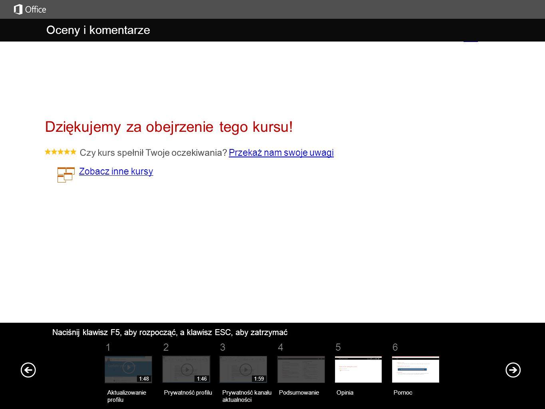 Pomoc Podsumowanie kursu Naciśnij klawisz F5, aby rozpocząć, a klawisz ESC, aby zatrzymać Pomoc PodsumowanieOpinia Pomoc 561234 Aktualizowanie profilu Prywatność profiluPrywatność kanału aktualności 1:591:481:46
