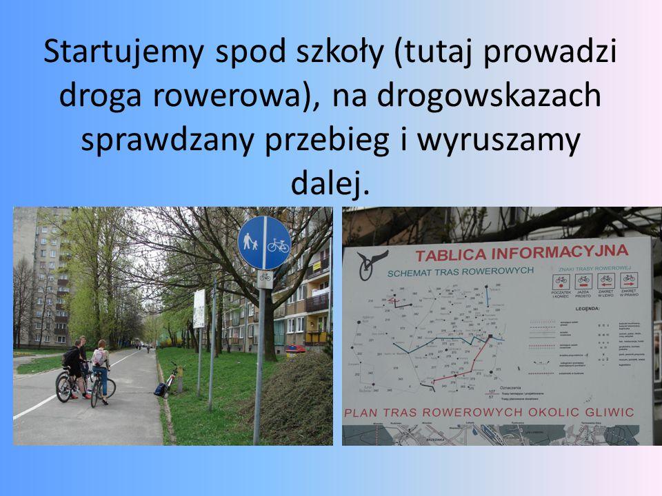 Startujemy spod szkoły (tutaj prowadzi droga rowerowa), na drogowskazach sprawdzany przebieg i wyruszamy dalej.