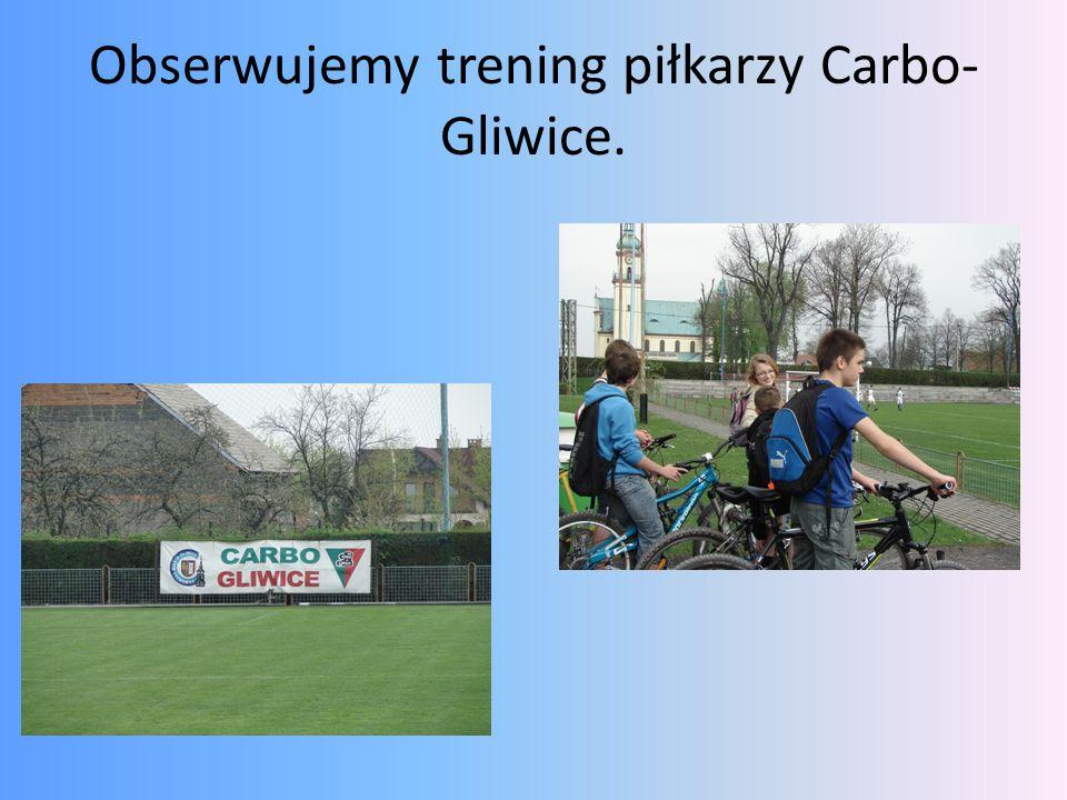 Obserwujemy trening piłkarzy Carbo- Gliwice.