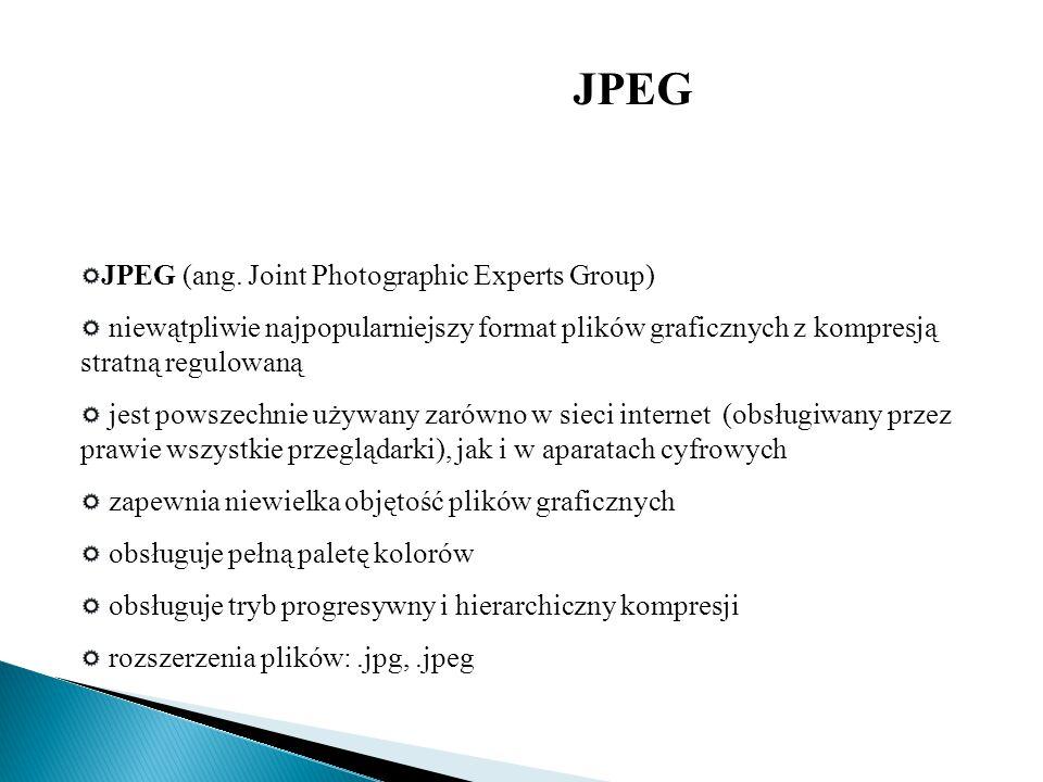 JPEG (ang. Joint Photographic Experts Group) niewątpliwie najpopularniejszy format plików graficznych z kompresją stratną regulowaną jest powszechnie