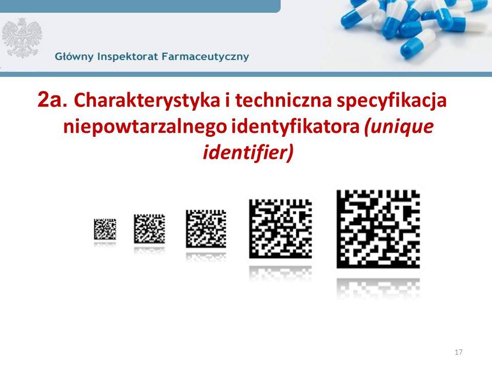 2a. Charakterystyka i techniczna specyfikacja niepowtarzalnego identyfikatora (unique identifier) 17