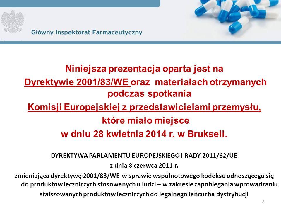 Niniejsza prezentacja oparta jest na Dyrektywie 2001/83/WE oraz materiałach otrzymanych podczas spotkania Komisji Europejskiej z przedstawicielami przemysłu, które miało miejsce w dniu 28 kwietnia 2014 r.