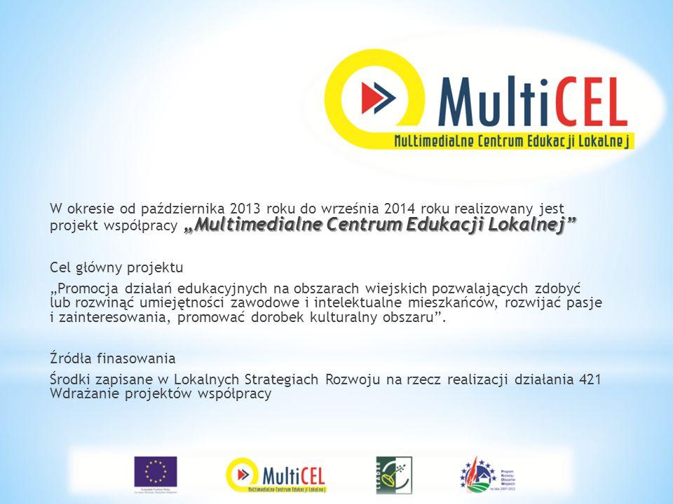 """""""Multimedialne Centrum Edukacji Lokalnej"""" W okresie od października 2013 roku do września 2014 roku realizowany jest projekt współpracy """"Multimedialne"""