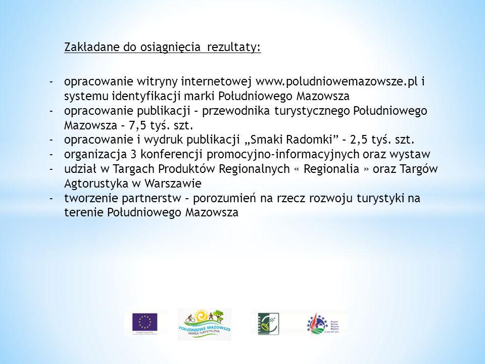 -opracowanie witryny internetowej www.poludniowemazowsze.pl i systemu identyfikacji marki Południowego Mazowsza -opracowanie publikacji – przewodnika