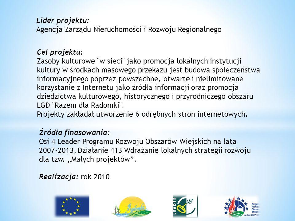 Lider projektu: Agencja Zarządu Nieruchomości i Rozwoju Regionalnego Cel projektu: Zasoby kulturowe