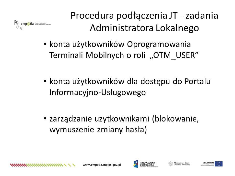 """konta użytkowników Oprogramowania Terminali Mobilnych o roli """"OTM_USER"""" konta użytkowników dla dostępu do Portalu Informacyjno-Usługowego zarządzanie"""