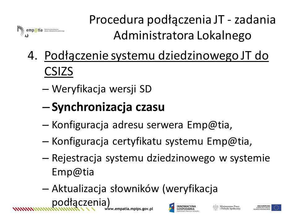 4.Podłączenie systemu dziedzinowego JT do CSIZS – Weryfikacja wersji SD – Synchronizacja czasu – Konfiguracja adresu serwera Emp@tia, – Konfiguracja c