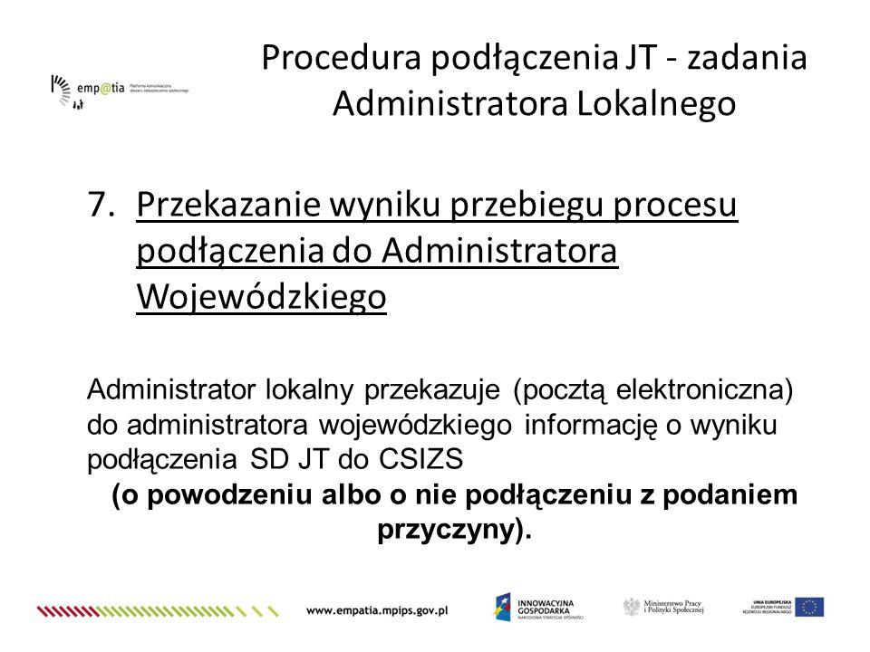 7.Przekazanie wyniku przebiegu procesu podłączenia do Administratora Wojewódzkiego Administrator lokalny przekazuje (pocztą elektroniczna) do administ