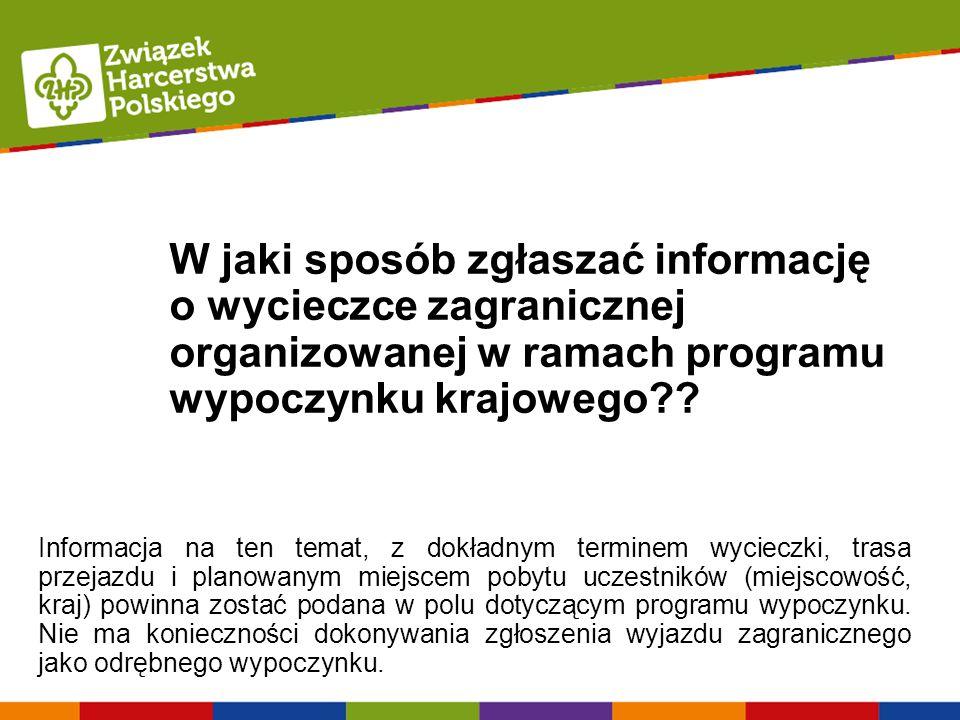 W jaki sposób zgłaszać informację o wycieczce zagranicznej organizowanej w ramach programu wypoczynku krajowego .