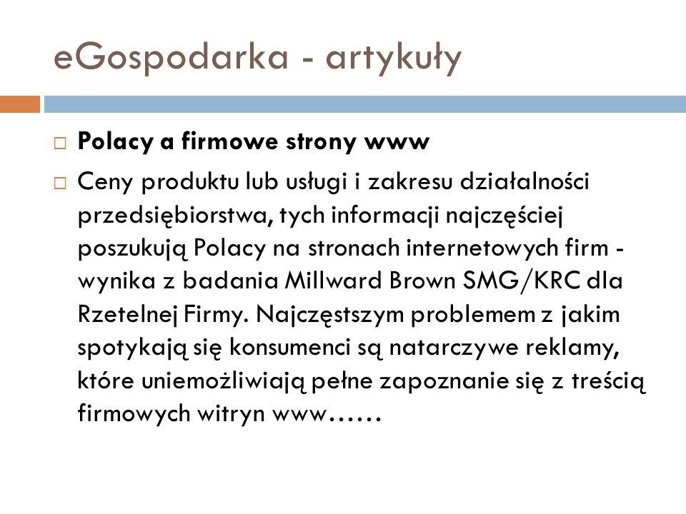 eGospodarka - artykuły  Polacy a firmowe strony www  Ceny produktu lub usługi i zakresu działalności przedsiębiorstwa, tych informacji najczęściej poszukują Polacy na stronach internetowych firm - wynika z badania Millward Brown SMG/KRC dla Rzetelnej Firmy.