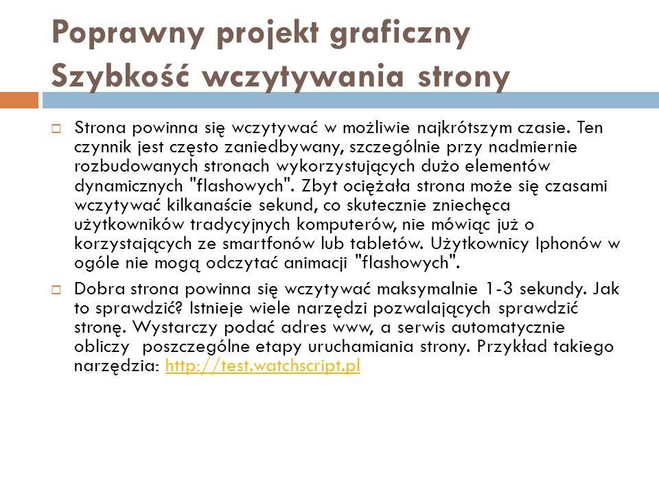 Poprawny projekt graficzny Szybkość wczytywania strony  Strona powinna się wczytywać w możliwie najkrótszym czasie.