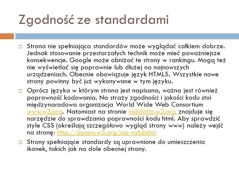 Zgodność ze standardami  Strona nie spełniająca standardów może wyglądać całkiem dobrze.