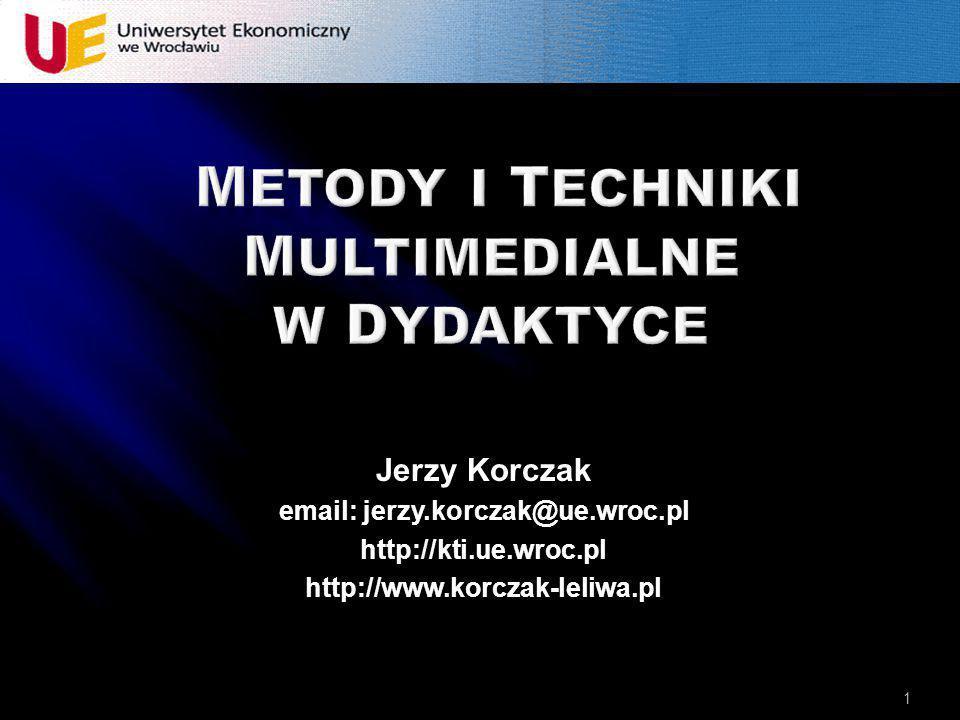 Jerzy Korczak email: jerzy.korczak@ue.wroc.pl http://kti.ue.wroc.pl http://www.korczak-leliwa.pl 1