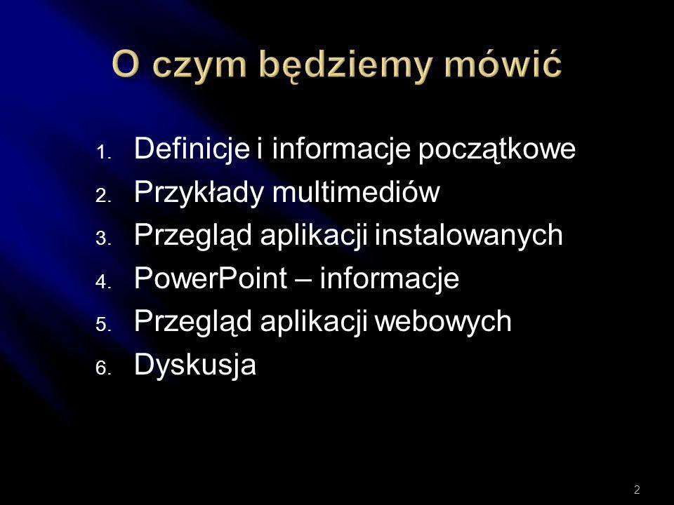 1.Definicje i informacje początkowe 2. Przykłady multimediów 3.