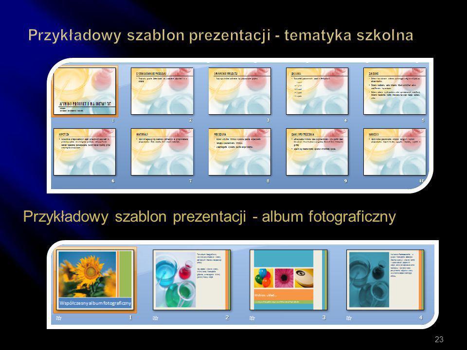 Projektowanie slajdów W sieci można znaleźć tysiące gotowych szablonów… 22