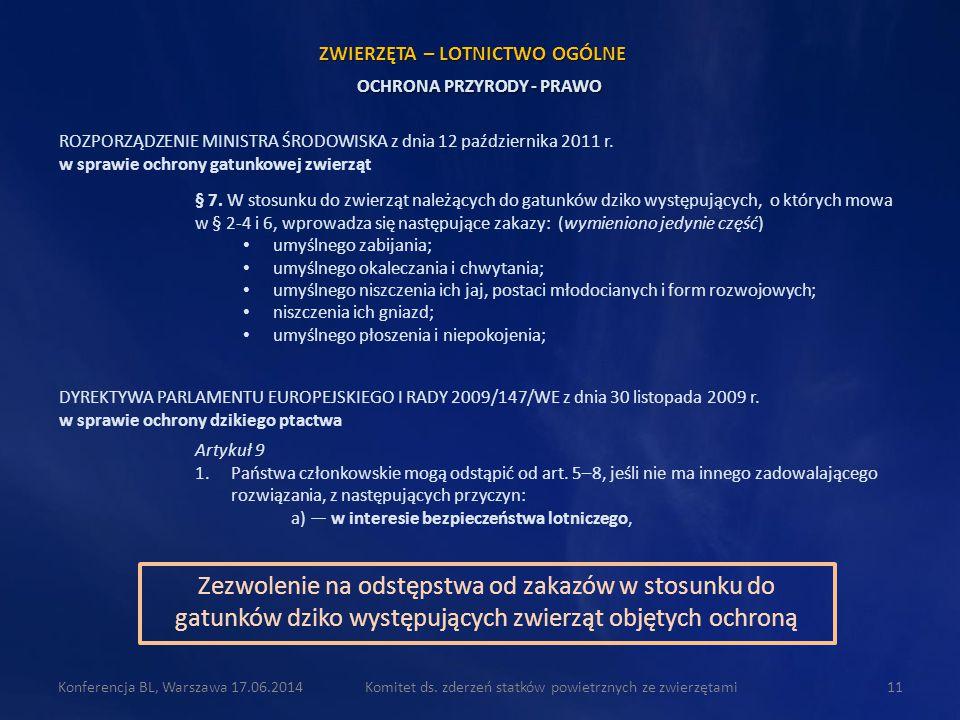 Komitet ds. zderzeń statków powietrznych ze zwierzętami11Konferencja BL, Warszawa 17.06.2014 ROZPORZĄDZENIE MINISTRA ŚRODOWISKA z dnia 12 października