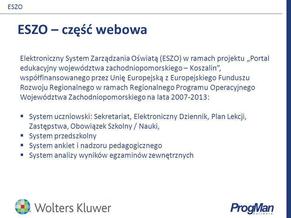 """ESZO – część webowa ESZO Elektroniczny System Zarządzania Oświatą (ESZO) w ramach projektu """"Portal edukacyjny województwa zachodniopomorskiego – Kosza"""