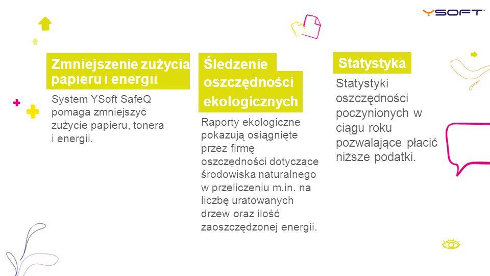 papieru i energii Śledzenie Statystyka System YSoft SafeQ pomaga zmniejszyć zużycie papieru, tonera i energii. Raporty ekologiczne pokazują osiągnięte