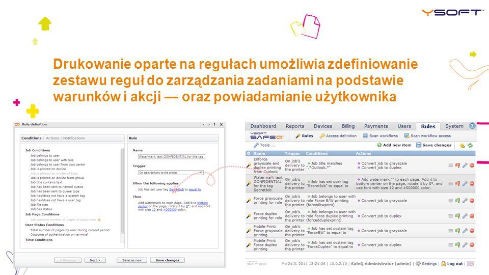 Drukowanie oparte na regułach umożliwia zdefiniowanie zestawu reguł do zarządzania zadaniami na podstawie warunków i akcji — oraz powiadamianie użytkownika