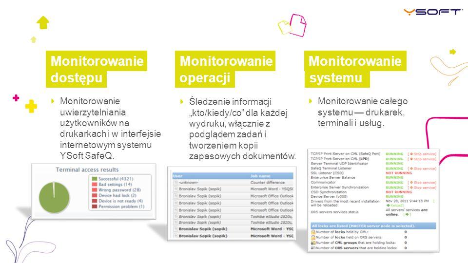 """Monitorowanie Monitorowanie uwierzytelniania użytkowników na drukarkach i w interfejsie internetowym systemu YSoft SafeQ. Śledzenie informacji """"kto/ki"""