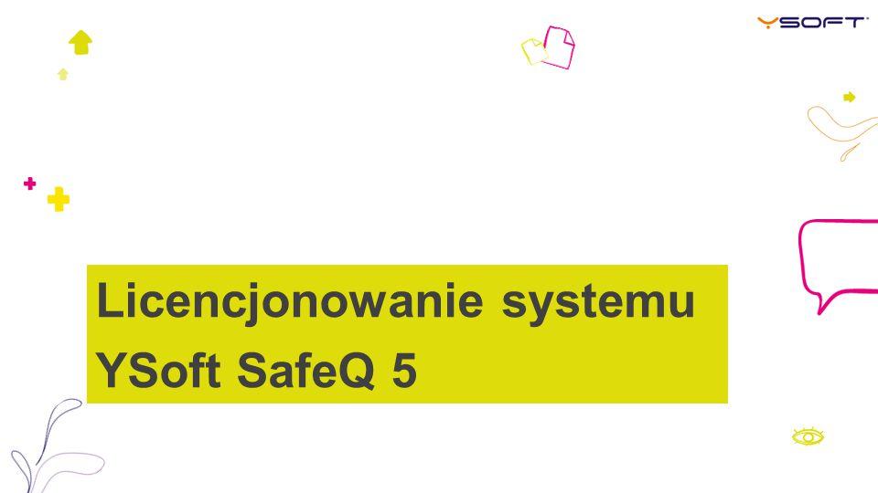 Licencjonowanie systemu YSoft SafeQ 5