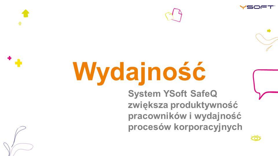 Monitorowanie i raportowanie Funkcje systemu YSoft SafeQ