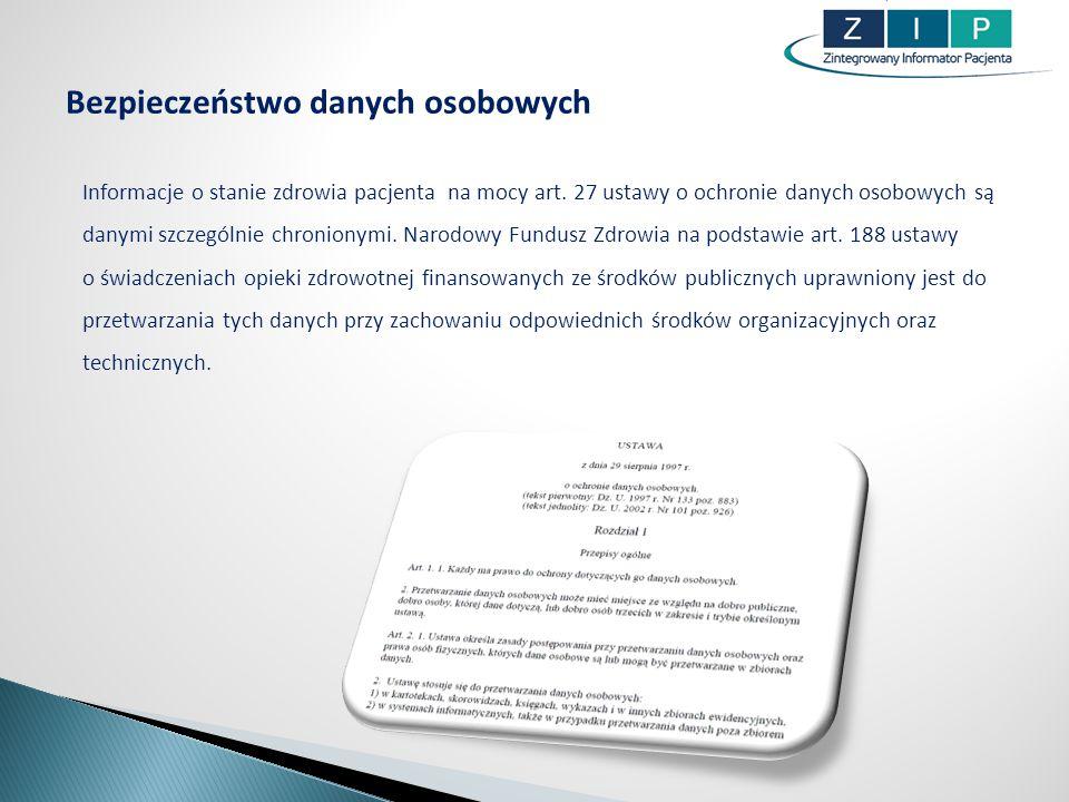 1.Na serwerze ZIP nie są przechowywane dane osobowe pacjentów, tj.