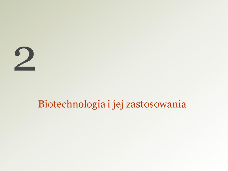 2 Biotechnologia i jej zastosowania