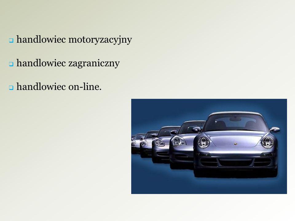  handlowiec motoryzacyjny  handlowiec zagraniczny  handlowiec on-line.