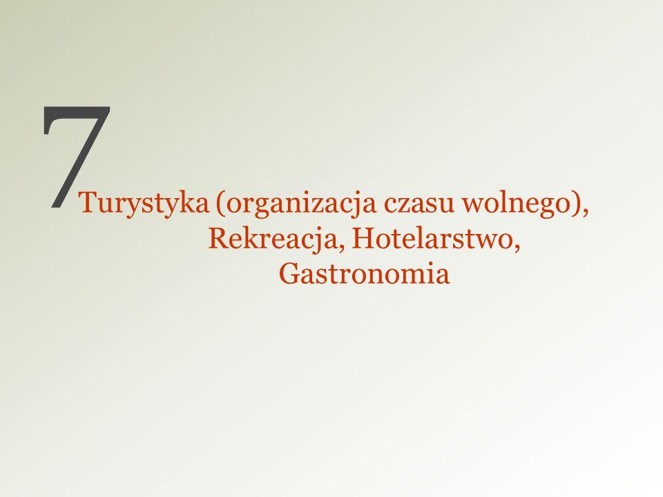 Turystyka (organizacja czasu wolnego), Rekreacja, Hotelarstwo, Gastronomia 7