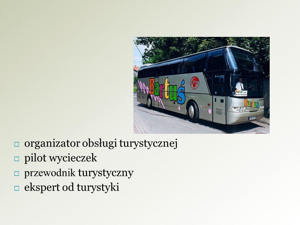  organizator obsługi turystycznej  pilot wycieczek  przewodnik turystyczny  ekspert od turystyki