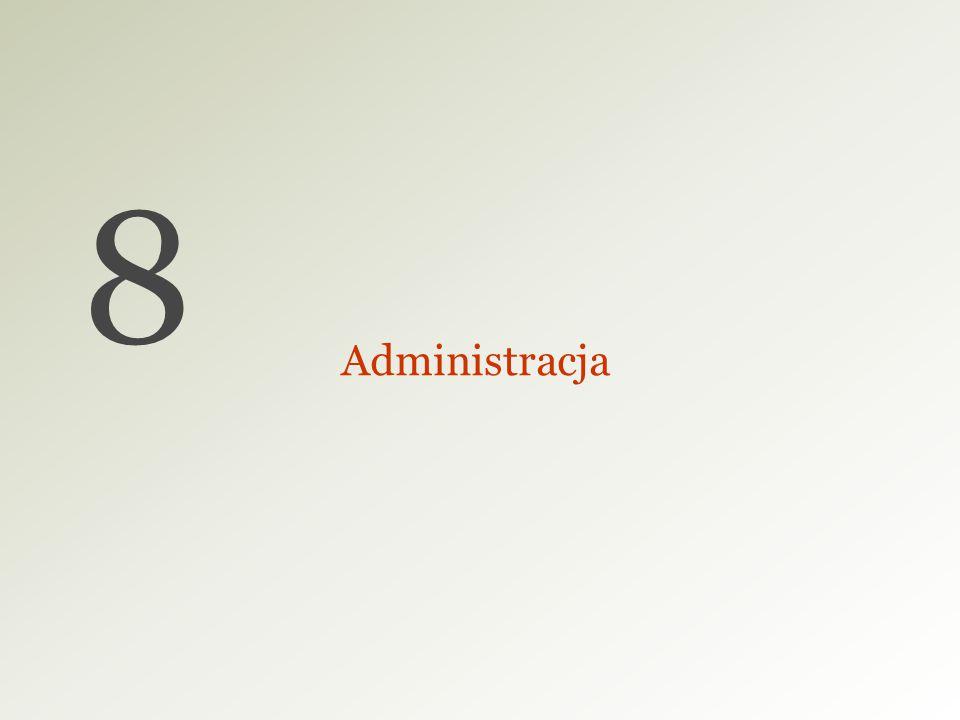 8 Administracja