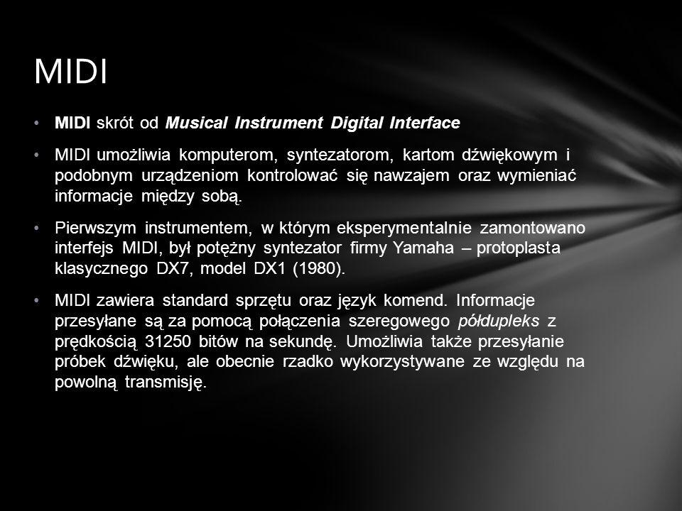 MIDI skrót od Musical Instrument Digital Interface MIDI umożliwia komputerom, syntezatorom, kartom dźwiękowym i podobnym urządzeniom kontrolować się n